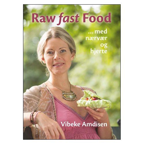 Raw fast food - Bog af Vibeke Amdisen