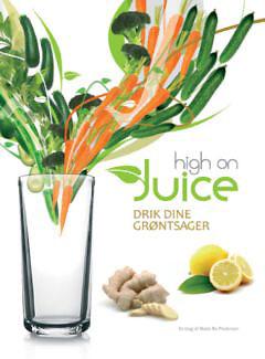 High on Juice - Drik dine grøntsager - 128 sider